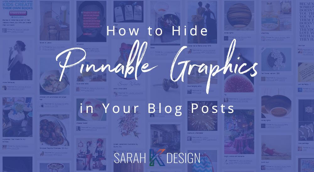 {How To} Hide Pinnable Images in Blog Posts